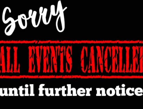 ALL EVENTS CANCELLED UNTIL FURTHER NOTICE